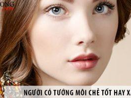 Đàn ông, phụ nữ có tướng môi chẻ tốt hay xấu?