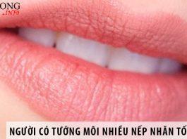 Người có tướng môi nhiều nếp nhăn tốt hay xấu?